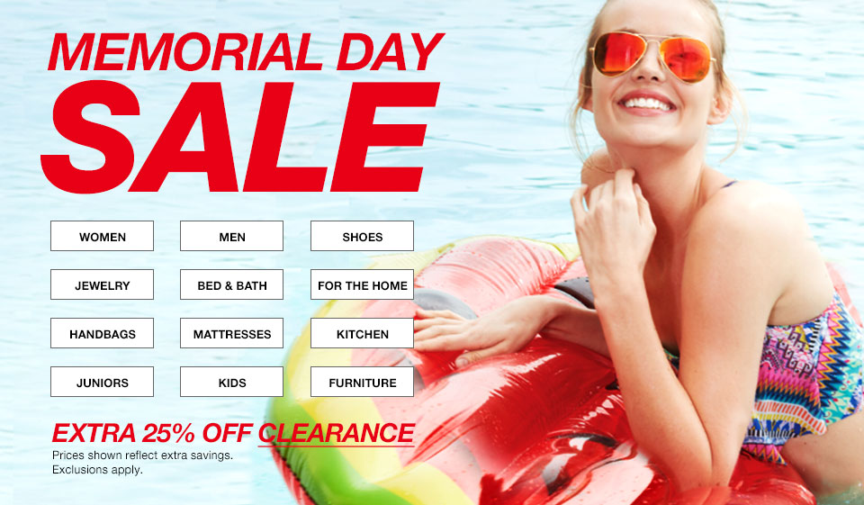 Memorial day sale. Extra twenty five percent off clearance. Prices shown reflect extra savings. Exclusions apply.